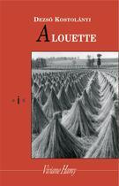 Couverture du livre « Alouette » de Dezso Kosztolanyi aux éditions Viviane Hamy