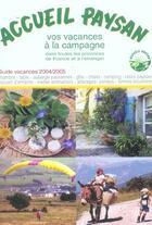 Couverture du livre « Accueil paysan guide vacances 2004 (édition 2004) » de  aux éditions Jean Pierre Huguet
