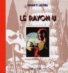 Couverture du livre « Le rayon U » de Edgar Pierre Jacobs aux éditions L'age D'or