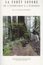 Couverture du livre « La forêt sonore ; de l'esthétique à l'écologie » de Jean Mottet aux éditions Champ Vallon