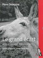 Couverture du livre « Le grand écart ou les 51 nouvelles de la joie de vivre » de Pierre Debauche aux éditions L'ire Des Marges