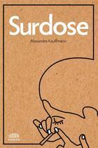 Couverture du livre « Surdose » de Alexandre Kauffmann aux éditions Goutte D'or Editions