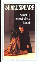 Couverture du livre « Richard III ; Roméo et Juliette ; Hamlet » de William Shakespeare aux éditions Flammarion