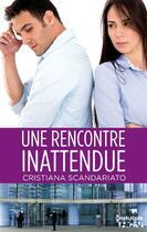 Couverture du livre « Une rencontre inattendue » de Cristiana Scandariato aux éditions Hqn