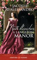 Couverture du livre « Nuits blanches à Langston Manor » de Jacquie D'Alessandro aux éditions J'ai Lu