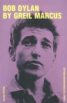 Couverture du livre « Bob Dylan by Greil Marcus » de Greil Marcus aux éditions Galaade