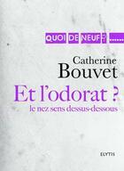 Couverture du livre « Et l'odorat ? le nez sens dessus-dessous » de Catherine Bouvet aux éditions Elytis