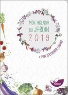 Couverture du livre « Mon agenda du jardin 2019 » de Damien et Dekarz aux éditions De Terran