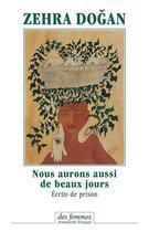 Couverture du livre « Nous aurons aussi de beaux jours ; écrits de prison » de Zehra Dogan aux éditions Des Femmes
