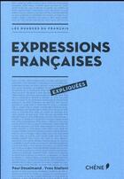 Couverture du livre « Expressions françaises expliquées » de Yves Stalloni et Paul Desalmand aux éditions Chene