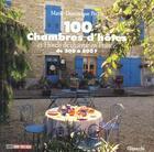 Couverture du livre « 100 Chambres D'Hotes Et Hotels De Charme En France De 200 A 800 F » de Marie-Dominique Perrin et Christophe Valentin aux éditions Filipacchi