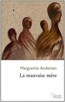 Couverture du livre « La mauvaise mère » de Marguerite Andersen aux éditions Prise De Parole