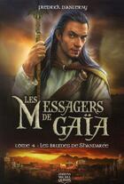 Couverture du livre « Les messagers de Gaïa t.4 ; les brumes de Shandarée » de Fredrick D' Anterny aux éditions Michel Quintin
