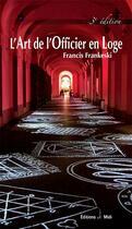 Couverture du livre « L'art de l'Officier en loge (3e édition) » de Francis Frankeski aux éditions Editions De Midi