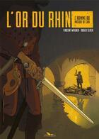 Couverture du livre « L'or du Rhin ; l'homme au masque de cuir » de Roger Seiter et Vincent Wagner aux éditions Editions Du Long Bec
