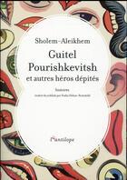 Couverture du livre « Guitel Pourishkevitsh et autres héros dépités » de Sholem-Aleikheim aux éditions L'antilope