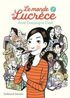 Couverture du livre « Le monde de Lucrèce T.1 » de Anne Goscinny et Catel aux éditions Gallimard-jeunesse
