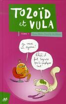Couverture du livre « Tozoïd et vula t.1 » de Loic Secheresse et Stephane Melchior aux éditions Le Cycliste