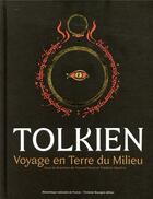 Couverture du livre « Tolkien ; voyage en Terre du milieu » de Collectif et Vincent Ferre et Frederic Manfrin aux éditions Bibliotheque Nationale De France