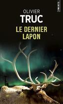 Couverture du livre « Le dernier Lapon » de Olivier Truc aux éditions Points