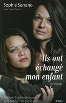 Couverture du livre « Ils ont échangé mon enfant » de Sophie Serrano aux éditions City
