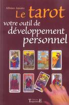 Couverture du livre « Le tarot ; votre outil de développement personnel » de Albino Amato aux éditions Trajectoire
