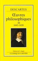 Couverture du livre « Oeuvres philosophiques t.3 » de Rene Descartes aux éditions Garnier