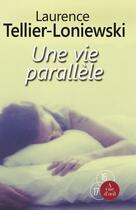 Couverture du livre « Une vie parallèle » de Laurence Tellier-Loniewski aux éditions A Vue D'oeil
