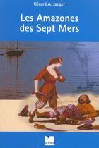 Couverture du livre « Les amazones des sept mers » de Gerard A. Jaeger aux éditions Felin