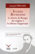 Couverture du livre « Ecclesia bituricensis ; le diocèse de bourges ; des origines à la réforme grégorienne » de Pericard J. aux éditions Varenne