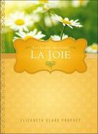 Couverture du livre « La joie ; les jardins du coeur » de Elizabeth Clare Prophet aux éditions Octave
