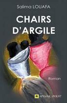 Couverture du livre « Chairs d'argile » de Salima Louafa aux éditions Afrique Orient