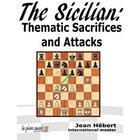 Couverture du livre « The sicilian ; thematic sacrifices and attacks » de Jean Hebert aux éditions Le Pion Passe