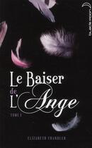 Couverture du livre « Le baiser de l'ange t.1 ; l'accident » de Elizabeth Chandler aux éditions Black Moon