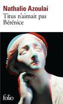 Couverture du livre « Titus n'aimait pas Bérénice » de Nathalie Azoulai aux éditions Gallimard
