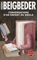 Couverture du livre « Conversations d'un enfant du siècle » de Frederic Beigbeder aux éditions Lgf