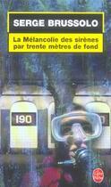 Couverture du livre « La melancolie des sirenes par trente metres de fond » de Serge Brussolo aux éditions Lgf
