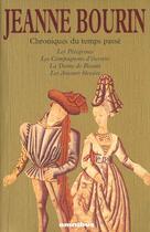 Couverture du livre « Chroniques du temps passé » de Jeanne Bourin aux éditions Omnibus
