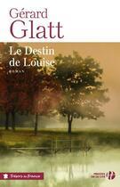 Couverture du livre « Le destin de Louise » de Gerard Glatt aux éditions Presses De La Cite