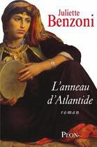 Couverture du livre « L'anneau d'Atlantide » de Juliette Benzoni aux éditions Plon