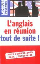 Couverture du livre « L'Anglais En Reunion Tout De Suite » de Collectif aux éditions Langues Pour Tous