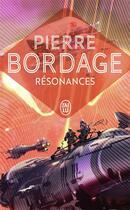 Couverture du livre « Resonances » de Pierre Bordage aux éditions J'ai Lu