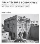 Couverture du livre « Architecture soudanaise ; vitalité d'une tradition urbaine et monumentale » de Serge Domian aux éditions Harmattan