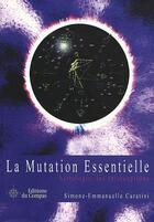 Couverture du livre « La mutation essentielle ; astrologie, les interceptions » de Simone-Emma Caratini aux éditions Du Compas