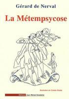 Couverture du livre « Le métempsycose » de Gerard De Nerval aux éditions Jmg