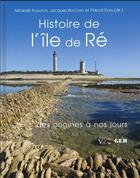 Couverture du livre « Histoire de l'Île deRé » de Jacques Boucard et Even Pascal et Mickael Augeron aux éditions Les Indes Savantes