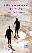 Couverture du livre « Oubliés » de Rebecca Vaissermann aux éditions Parole Ouverte