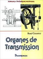 Couverture du livre « Organes de transmission » de Rene Champly aux éditions Decoopman