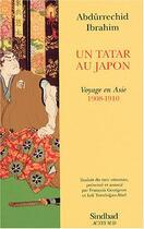 Couverture du livre « Un tatar au Japon ; voyage en Asie 1908-1910 » de Abdurrechid Ibrahim aux éditions Sindbad