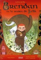 Couverture du livre « Brendan et le secret de Kells » de Stephane Frattini et Tomm Moore et Fabrice Ziolkowski aux éditions Milan